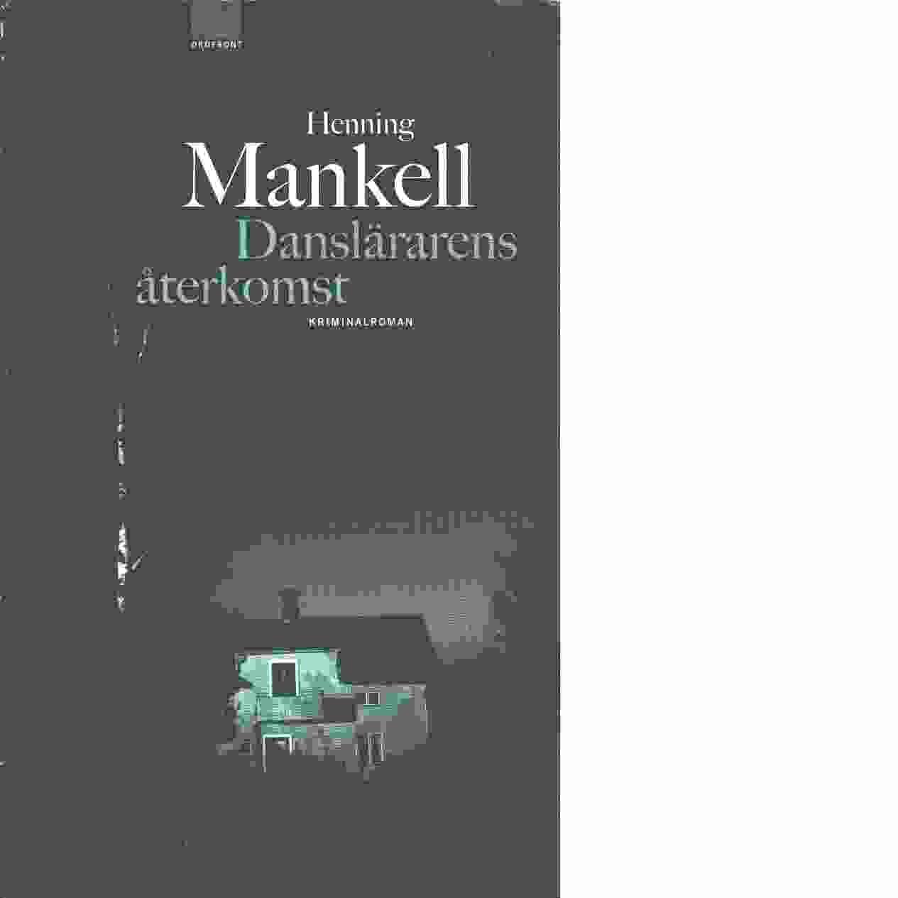 Danslärarens återkomst - Mankell, Henning