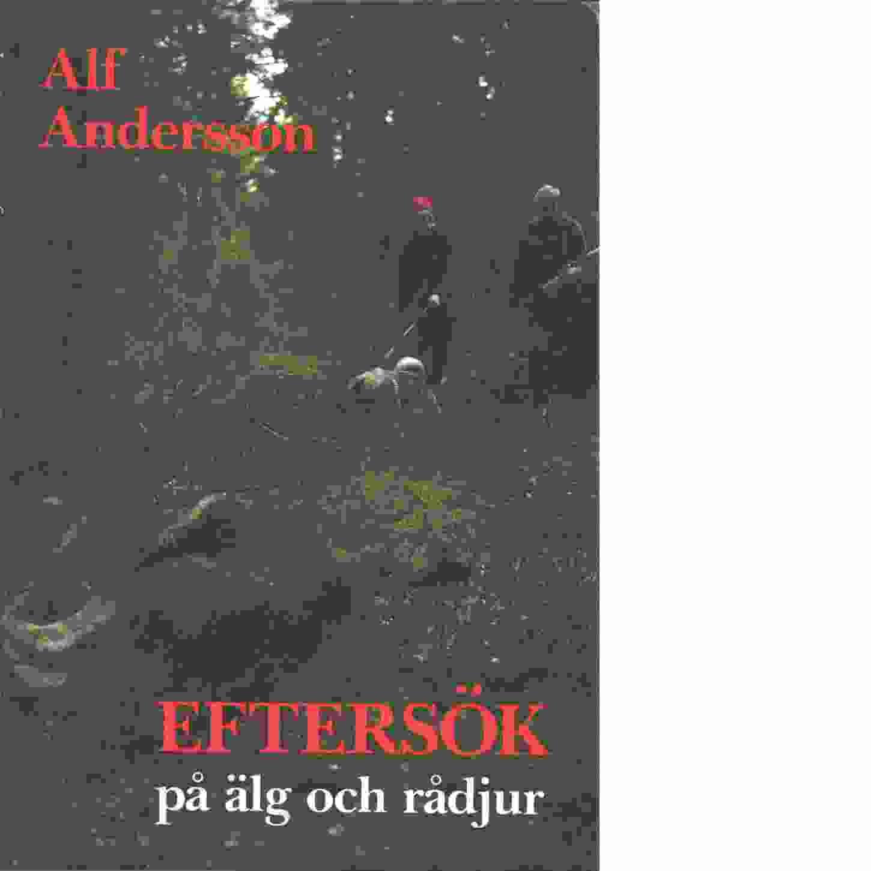 Eftersök på älg och rådjur : faktabok - Andersson, Alf