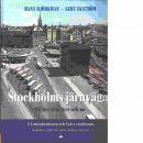 Stockholms järnvägar - miljöer från förr och nu 2, Centralstationen och Norra stambanan : Centralstationen - gamla Norra station - Karlberg - Tomteboda - Björkman, Hans och Björkman, Hans