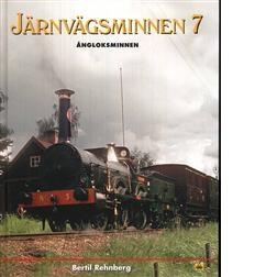 Järnvägsminnen. 7, Ångloksminnen - Rehnberg, Bertil