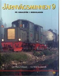 Järnvägsminnen 9, På smalspår i Bergslagen med 1960-talsbilder - Eriksson, Hans