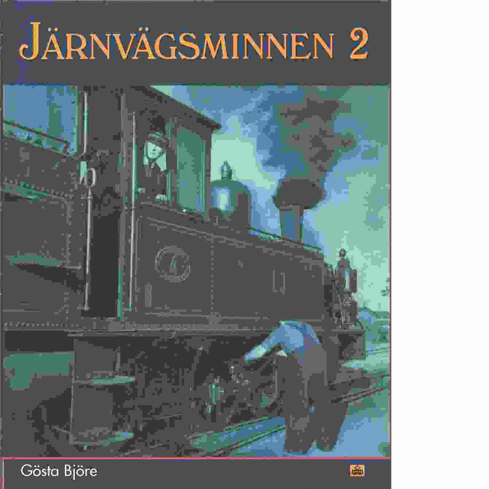 Järnvägsminnen. 2 - Björe, Gösta
