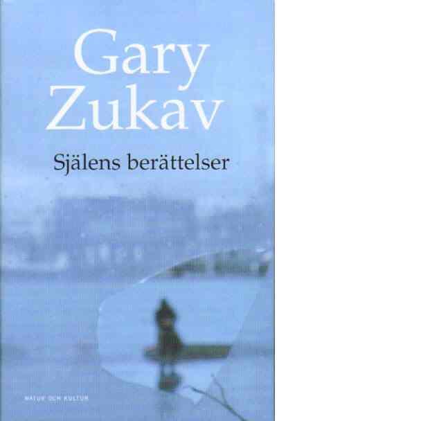 Själens berättelser - Zukav, Gary