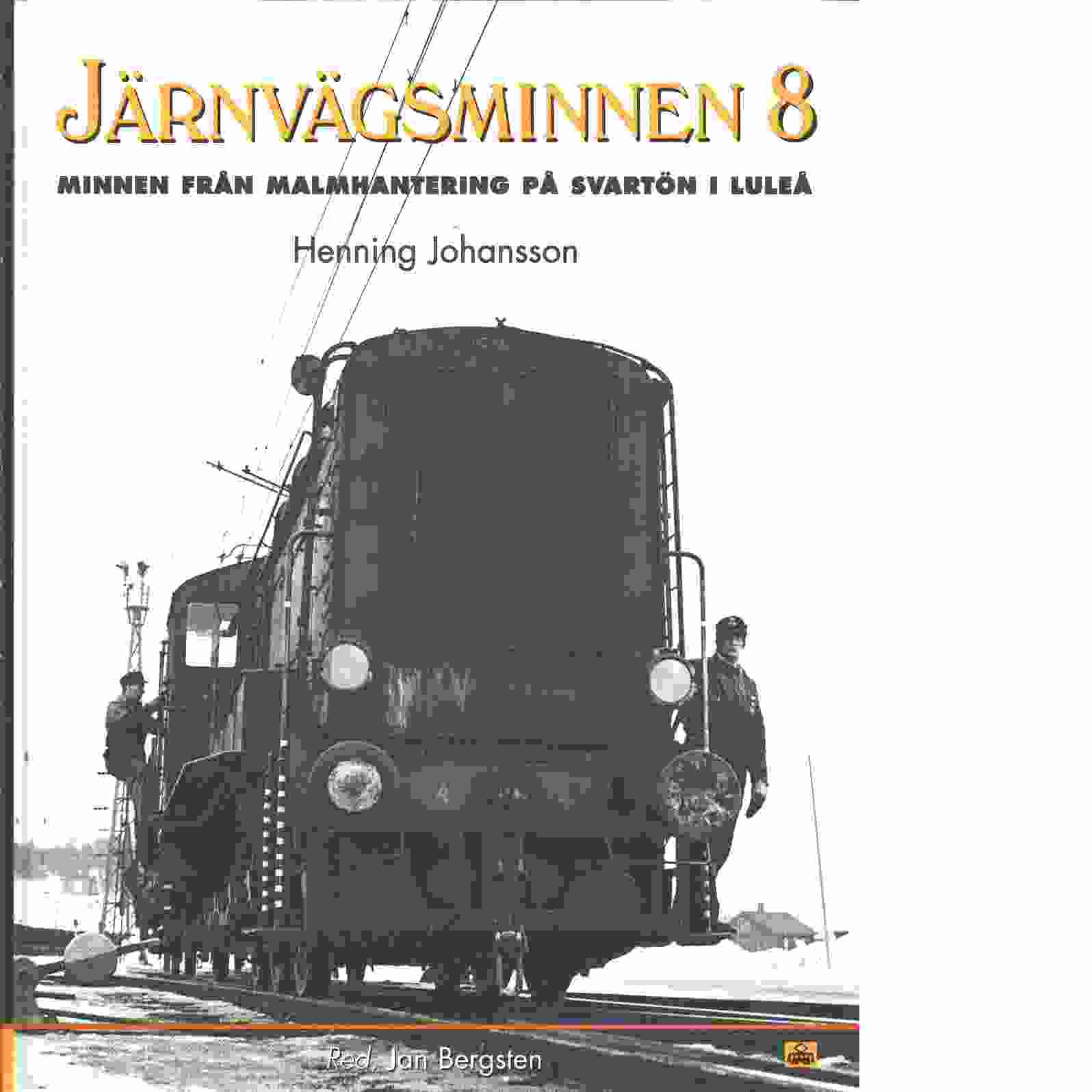 Järnvägsminnen. 8, Minnen från malmhantering på Svartön i Luleå - Johansson, Henning