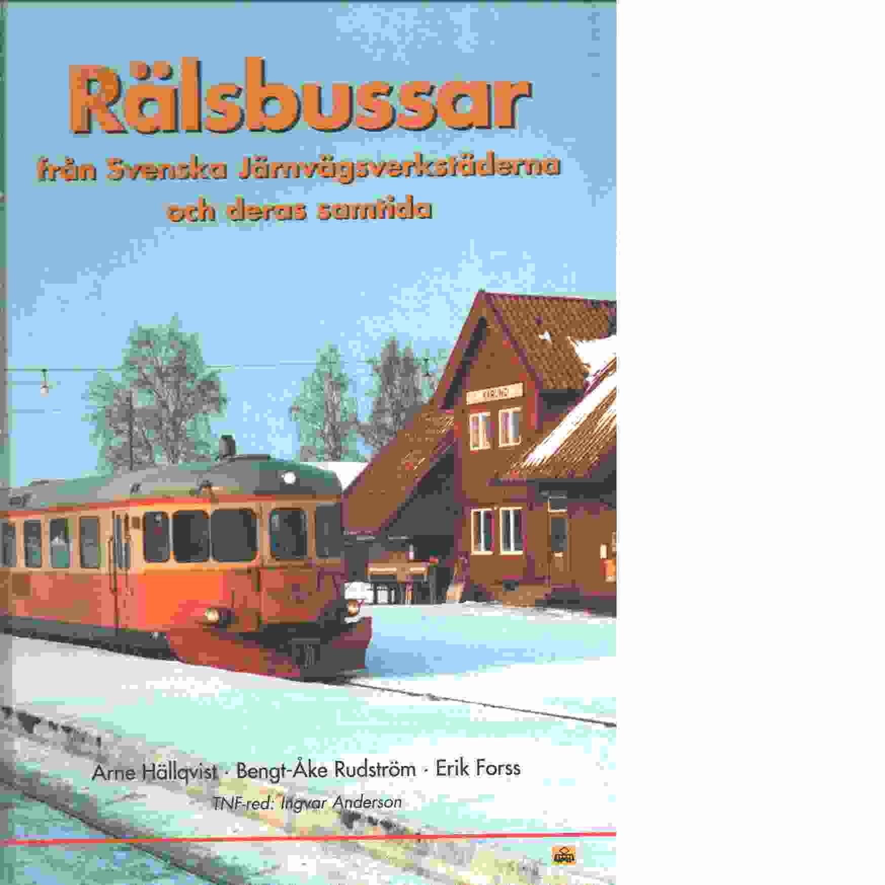 Rälsbussar : från Svenska Järnvägsverkstäderna och deras samtida - Hällqvist, Arne och Forss, Erik samt Rudström, Bengt-Åke