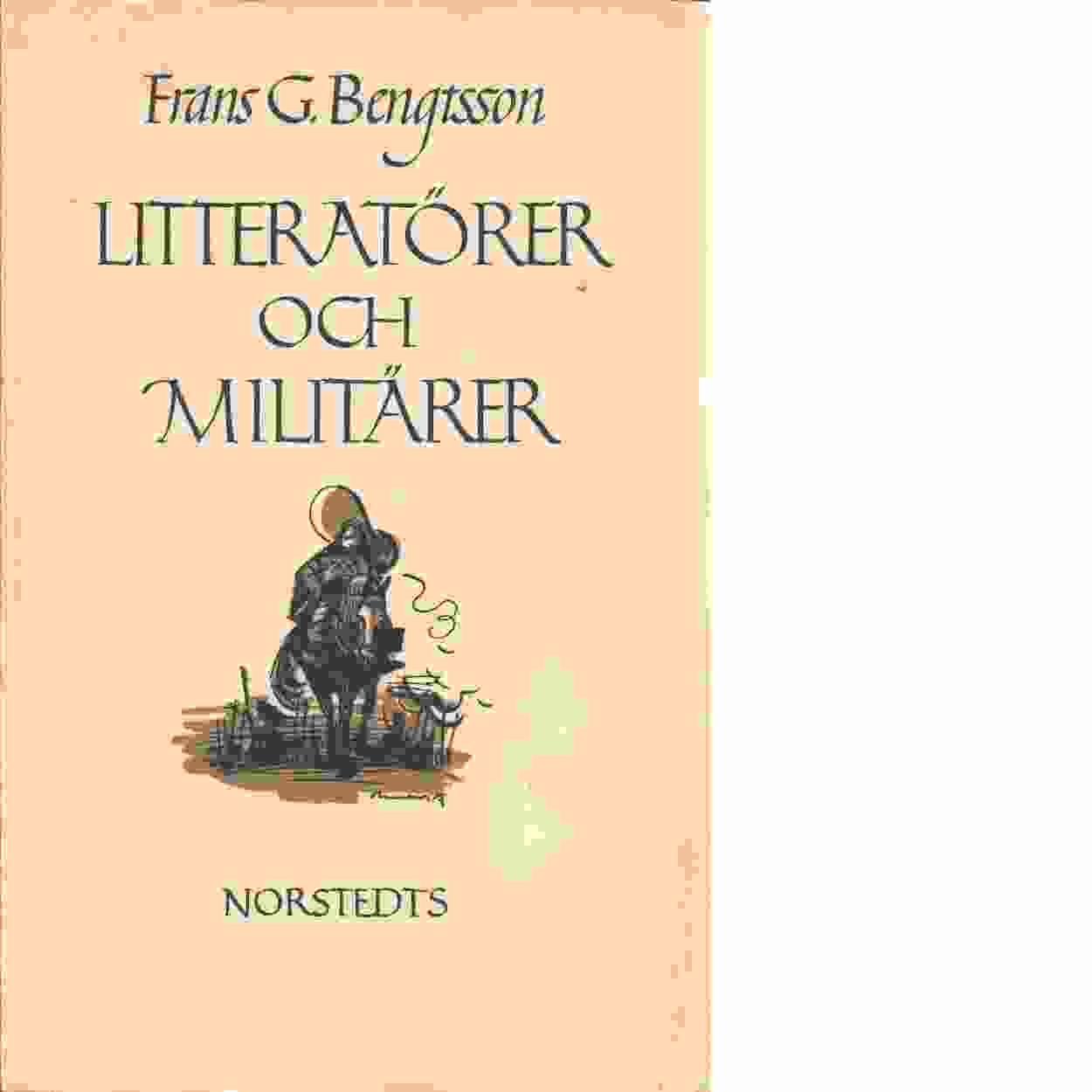 Litteratörer och militärer - Bengtsson, Frans G.