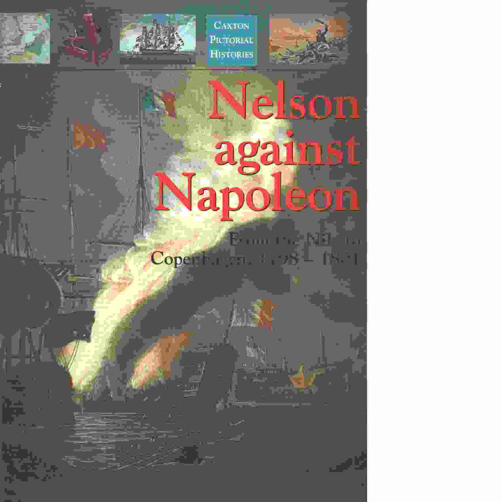 Nelson against Napoleon : From the Nile to Copenhagen 1798-1801 - Gardiner, Robert
