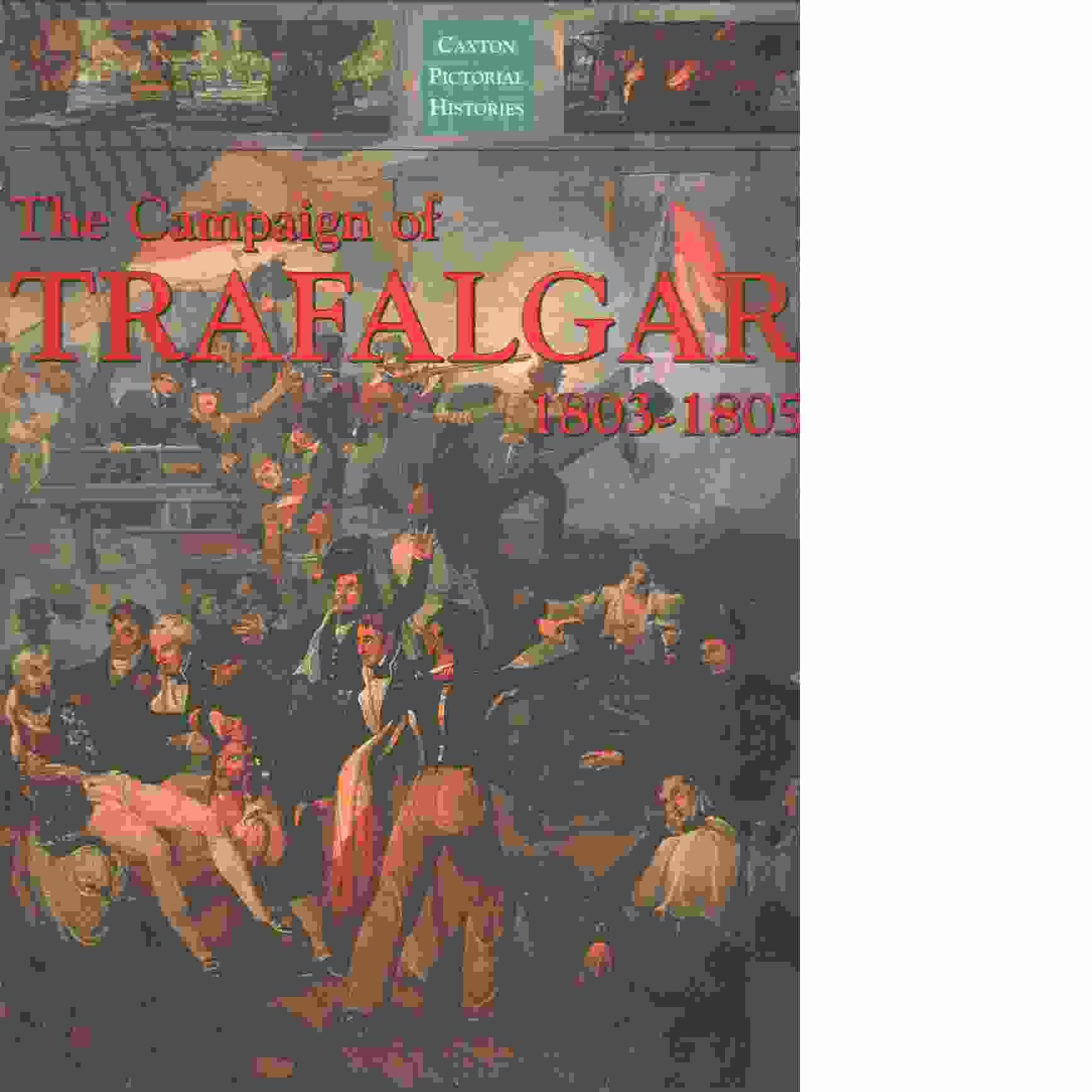 The Campaign of Trafalgar 1803-1805 - Gardiner, Robert
