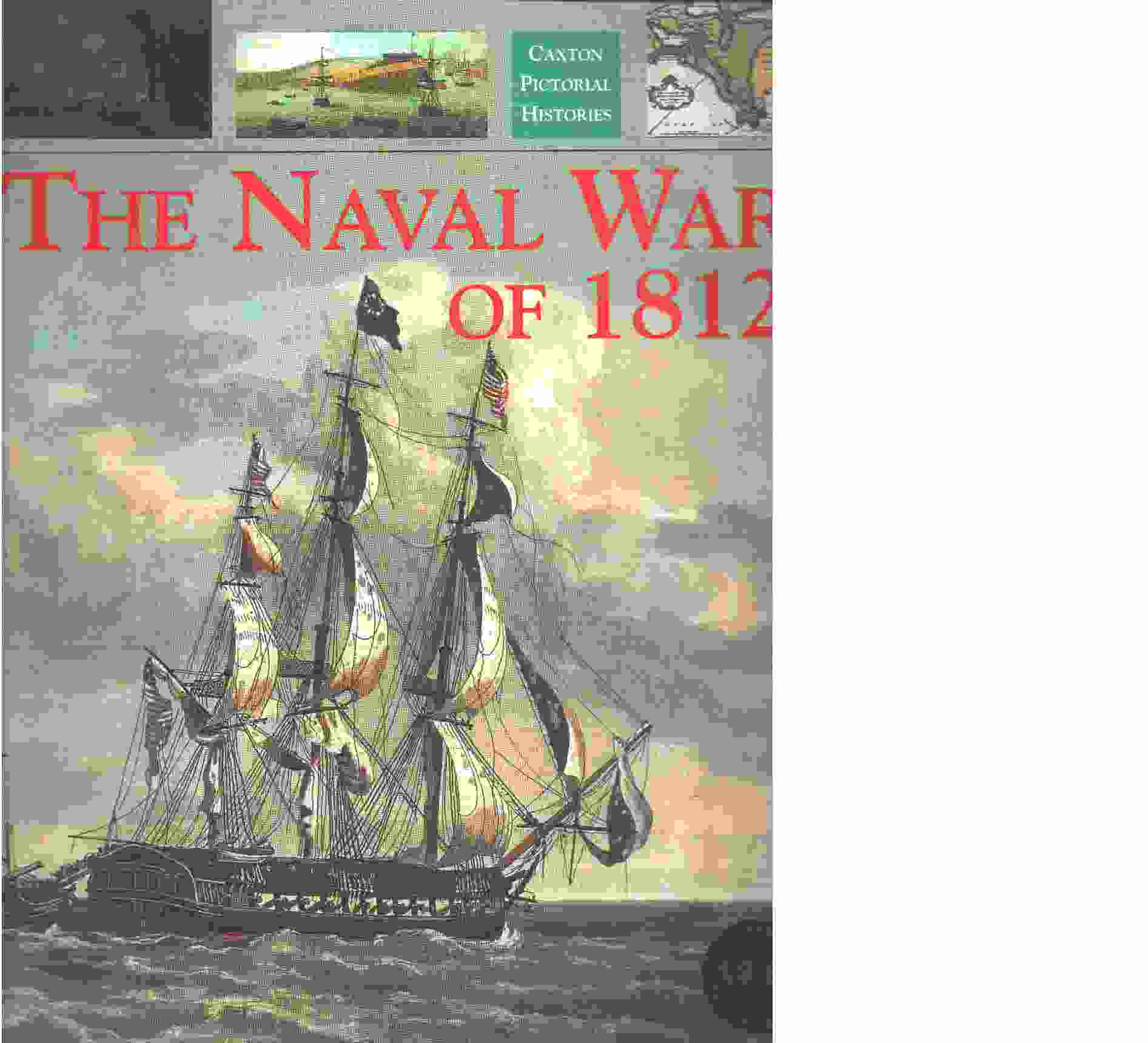 The Naval War Of 1812 - Gardiner, Robert