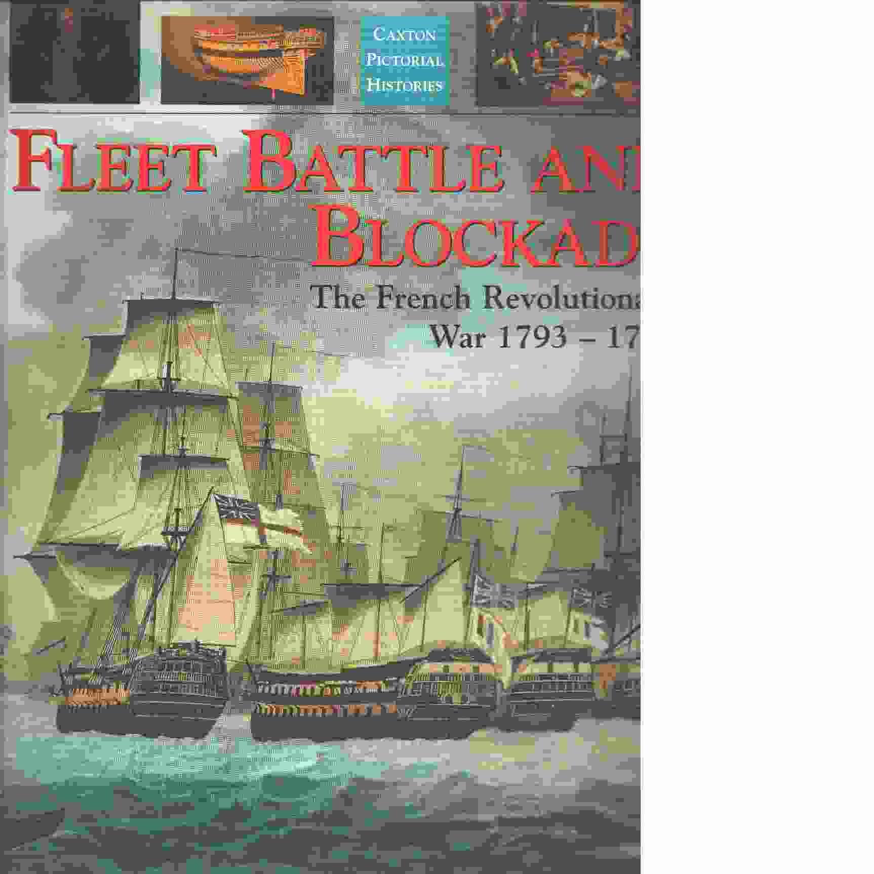 Fleet Battle and Blockade : The French Revolutionary War 1793-1797 - Gardiner, Robert