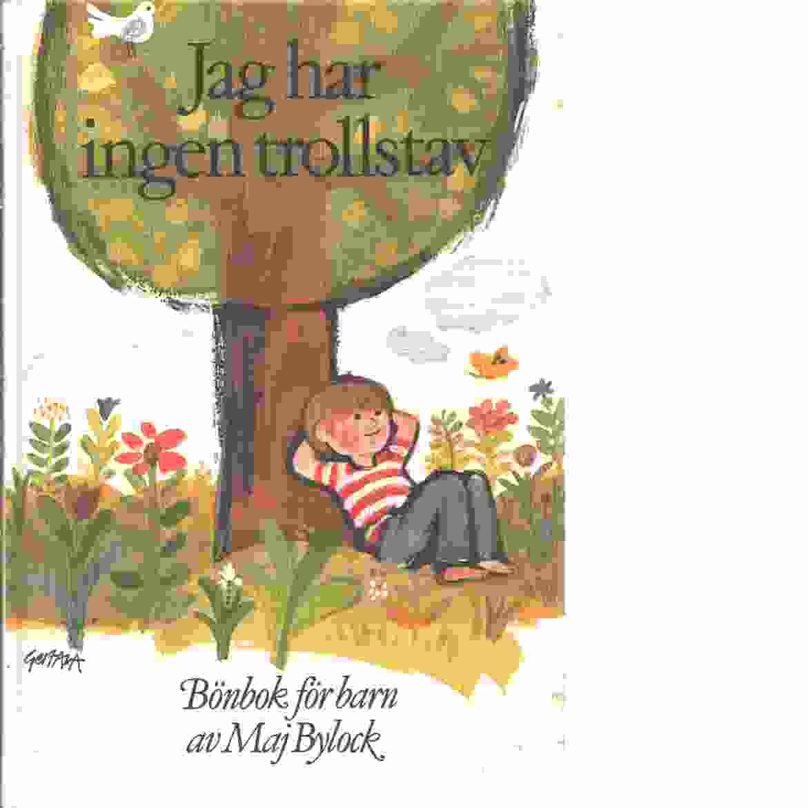 Jag har ingen trollstav : bönbok för barn - Bylock, Maj