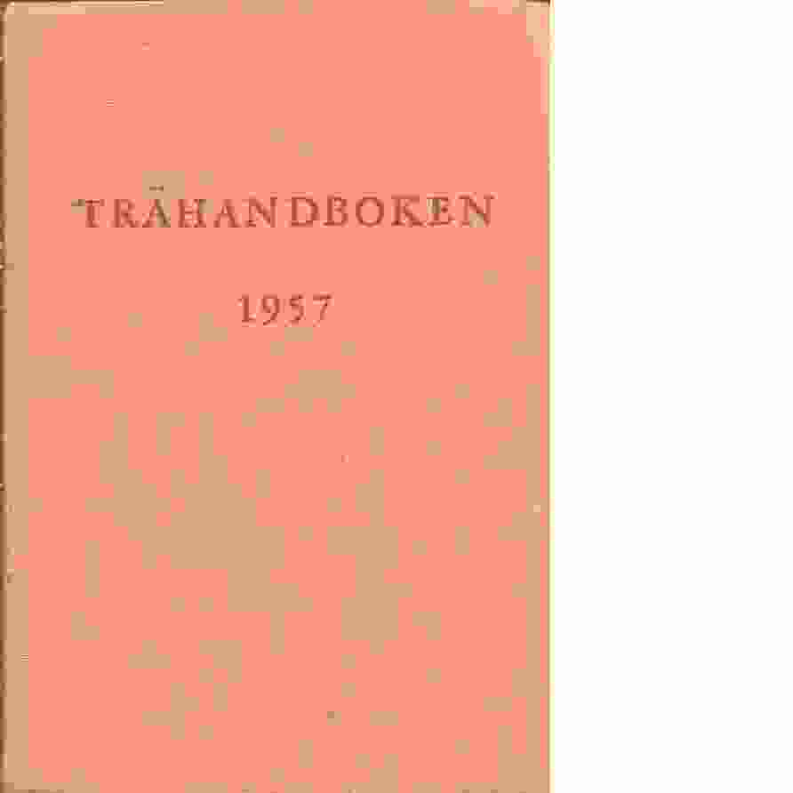 Trähandboken 1957. - Red. Juštšuk, E och Fickler, H.H.