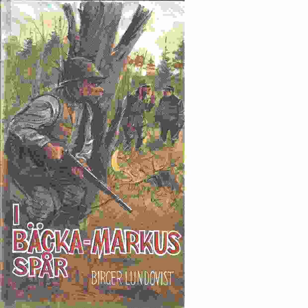 I Bäcka-Markus spår - Lundqvist, Birger