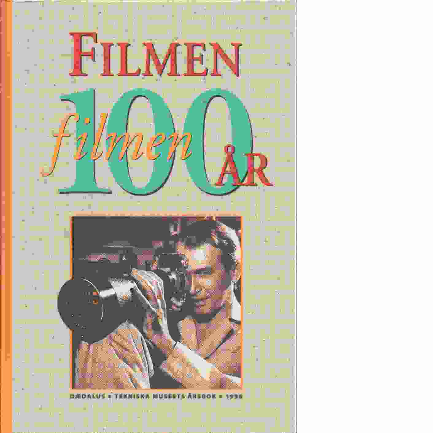 Filmen 100 år  Dædalus : [Tekniska museets årsbok]. - Red. Pettersson, Jan-Erik