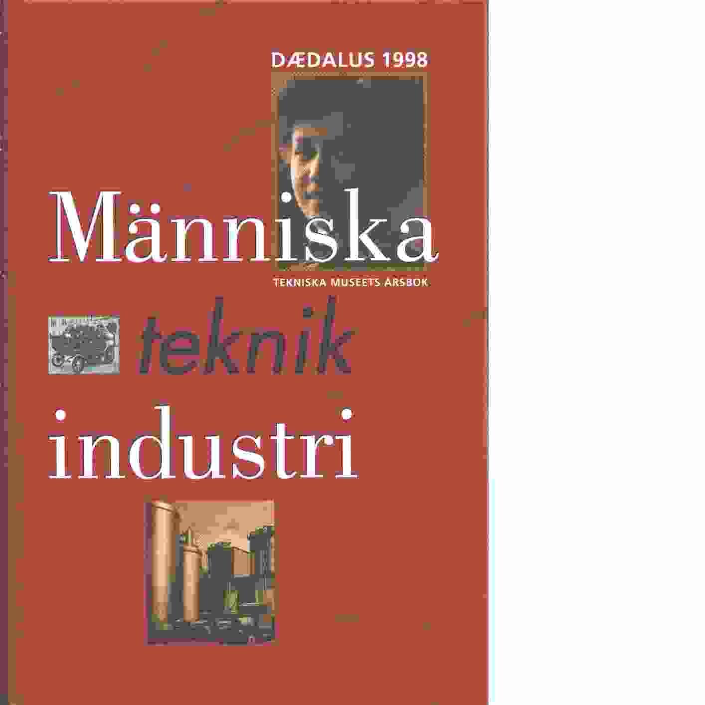 Människa, teknik, industri  Dædalus : [Tekniska museets årsbok]. - Red.