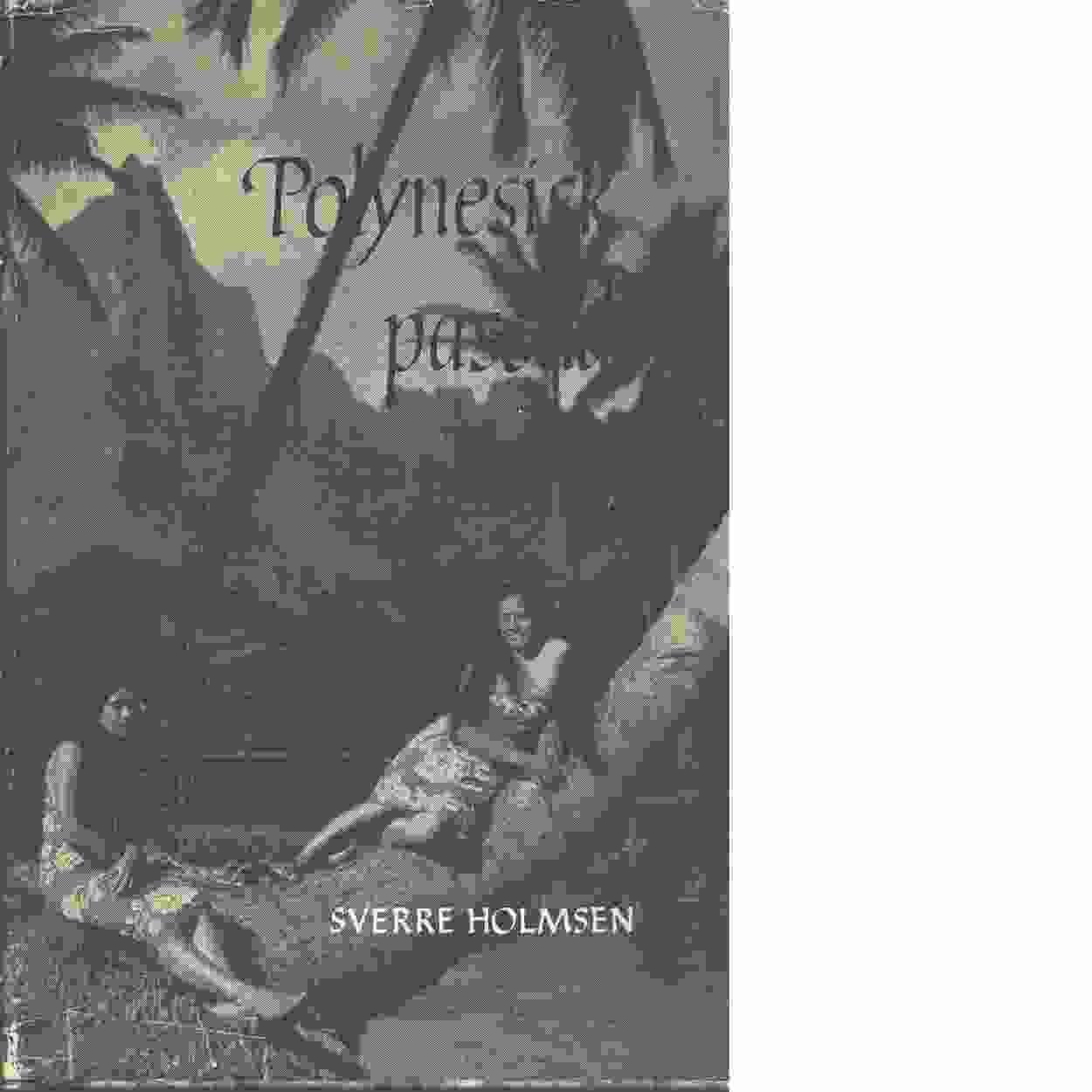 Polynesisk passad. - Holmsen, Sverre