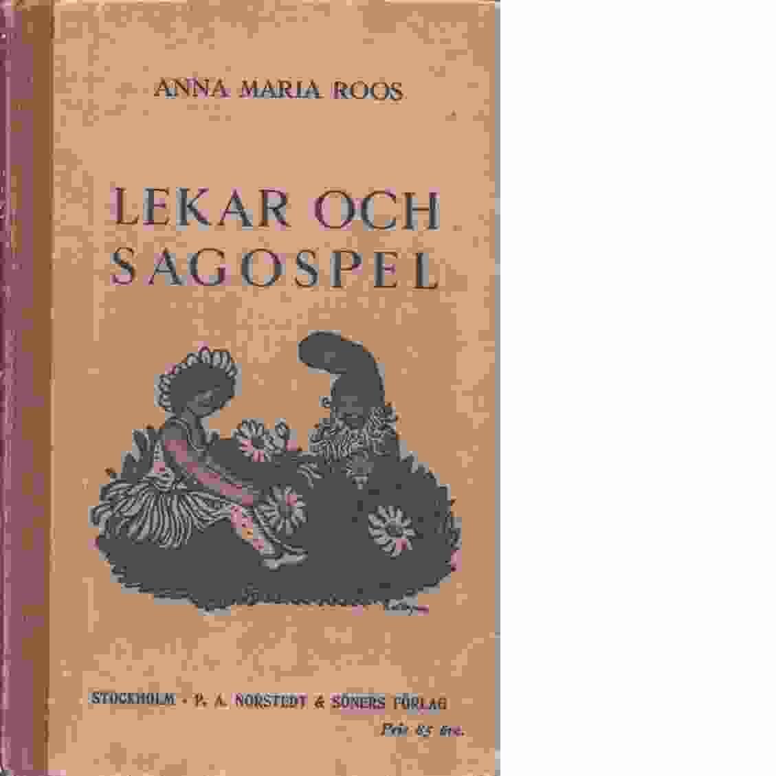 Lekar och sagospel - Roos, Anna Maria