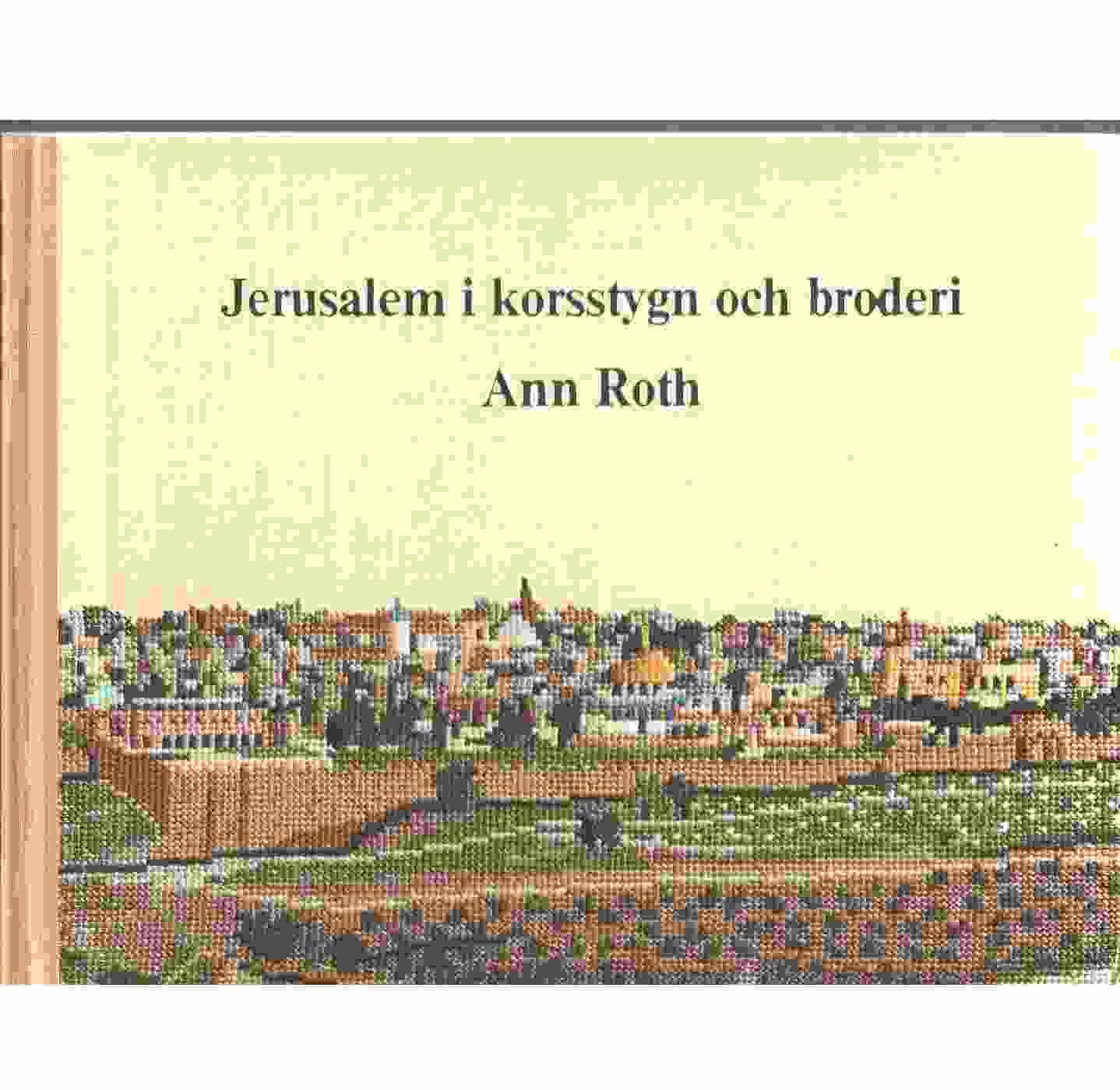 Jerusalem i korsstygn och broderi - Roth, Ann