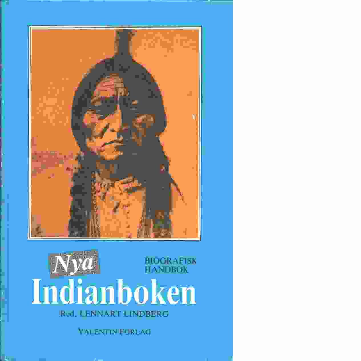 Nya Indianboken : biografisk handbok - Red. Lindberg, Lennart