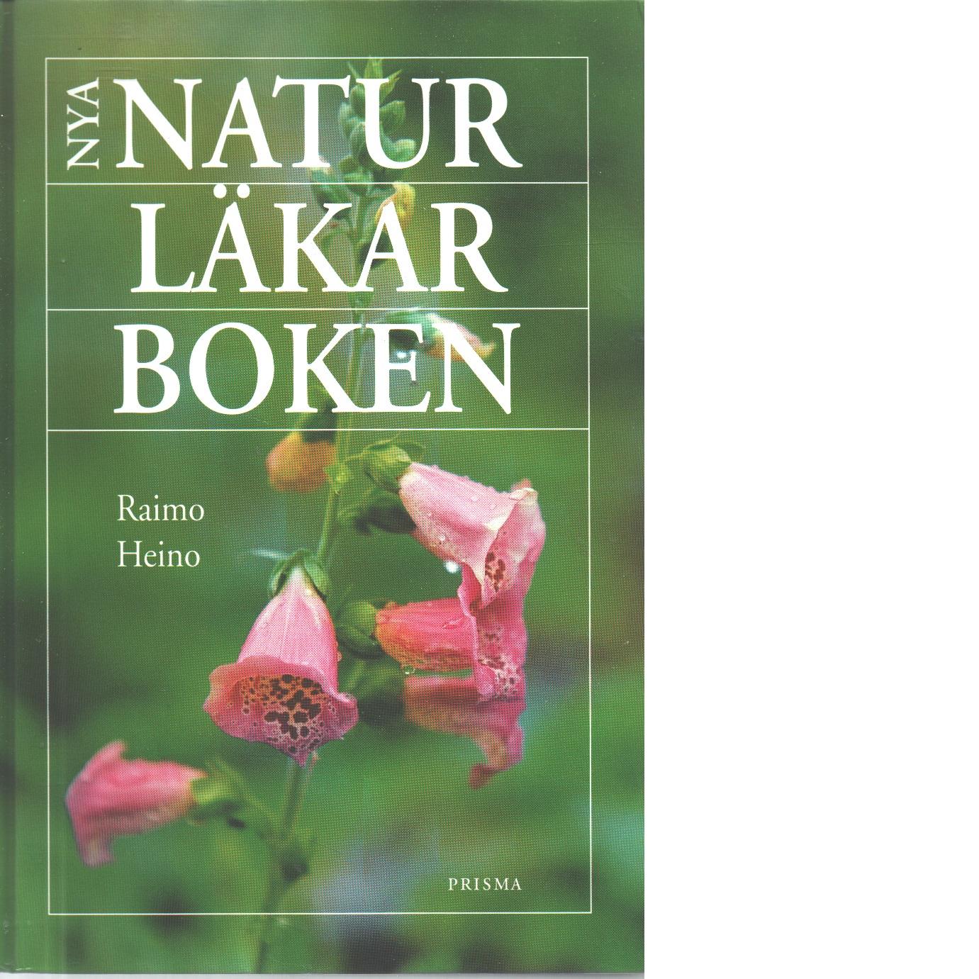 Nya Naturläkarboken - Heino, Raimo