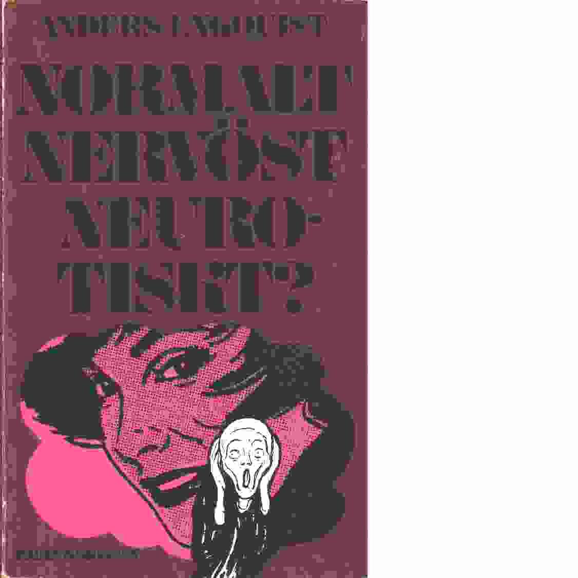 Normalt - nervöst - neurotiskt? : något om orsaker och åtgärder vid allmänmänskliga problem - Engquist, Anders