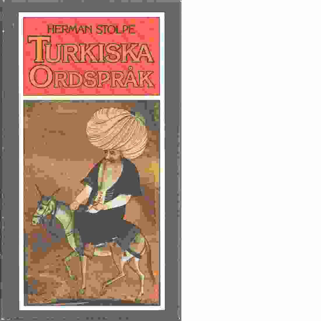 Turkiska ordspråk - Stolpe, Herman