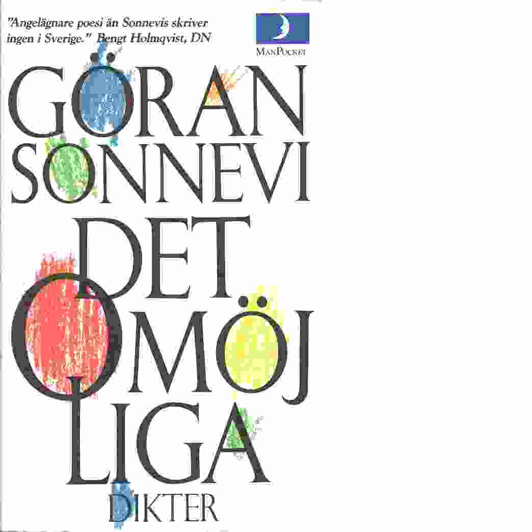 Det omöjliga : dikter - Sonnevi, Göran