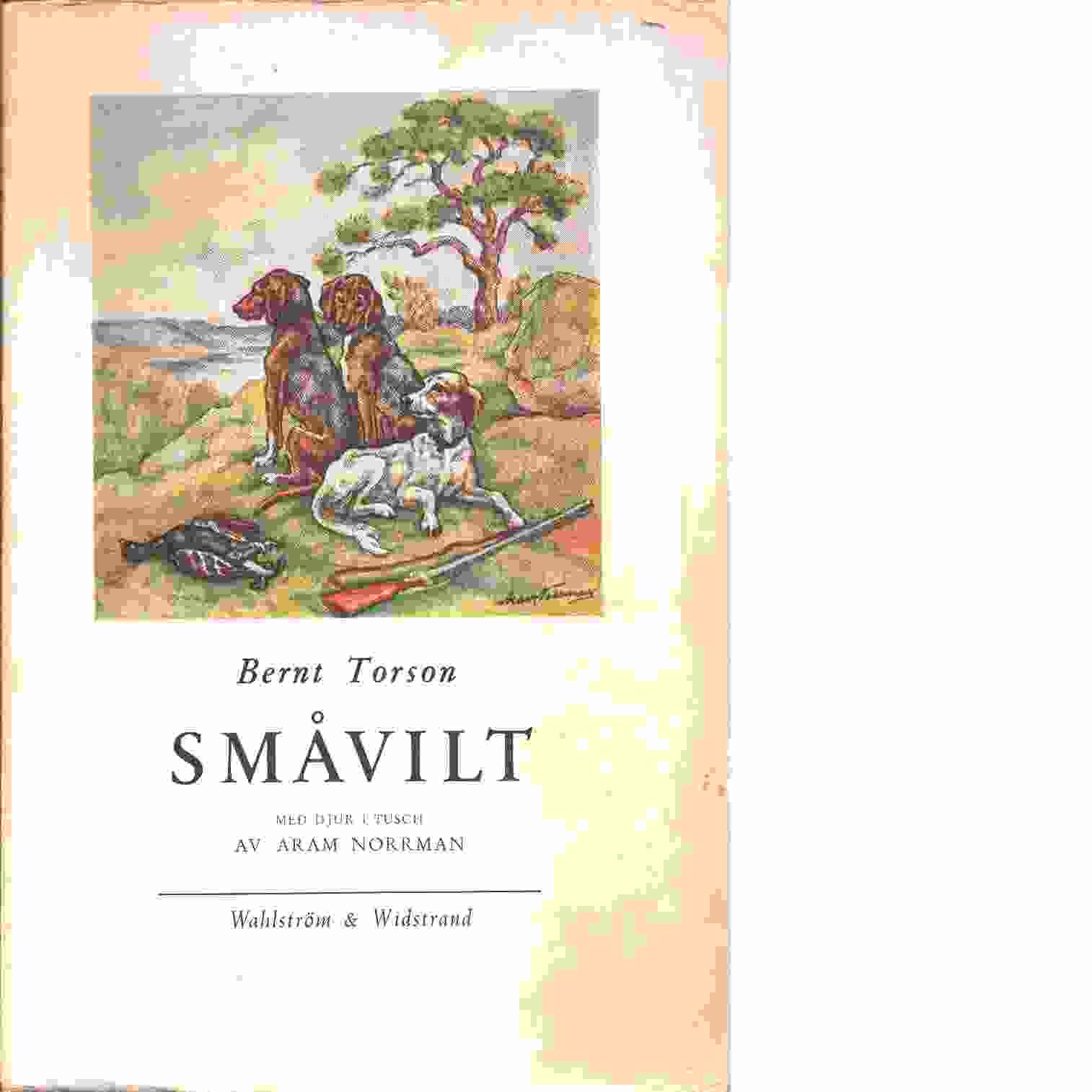 Småvilt / [med djur i tusch av Aram Norrman] - Torson, Bernt