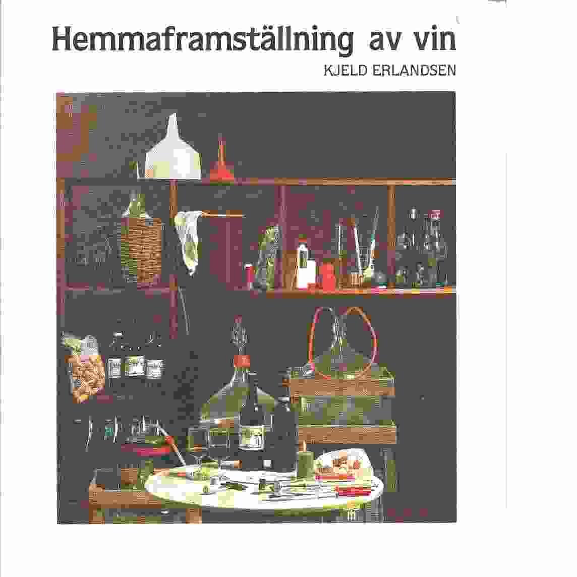 Hemmaframställning av vin - Erlandsen, Kjeld
