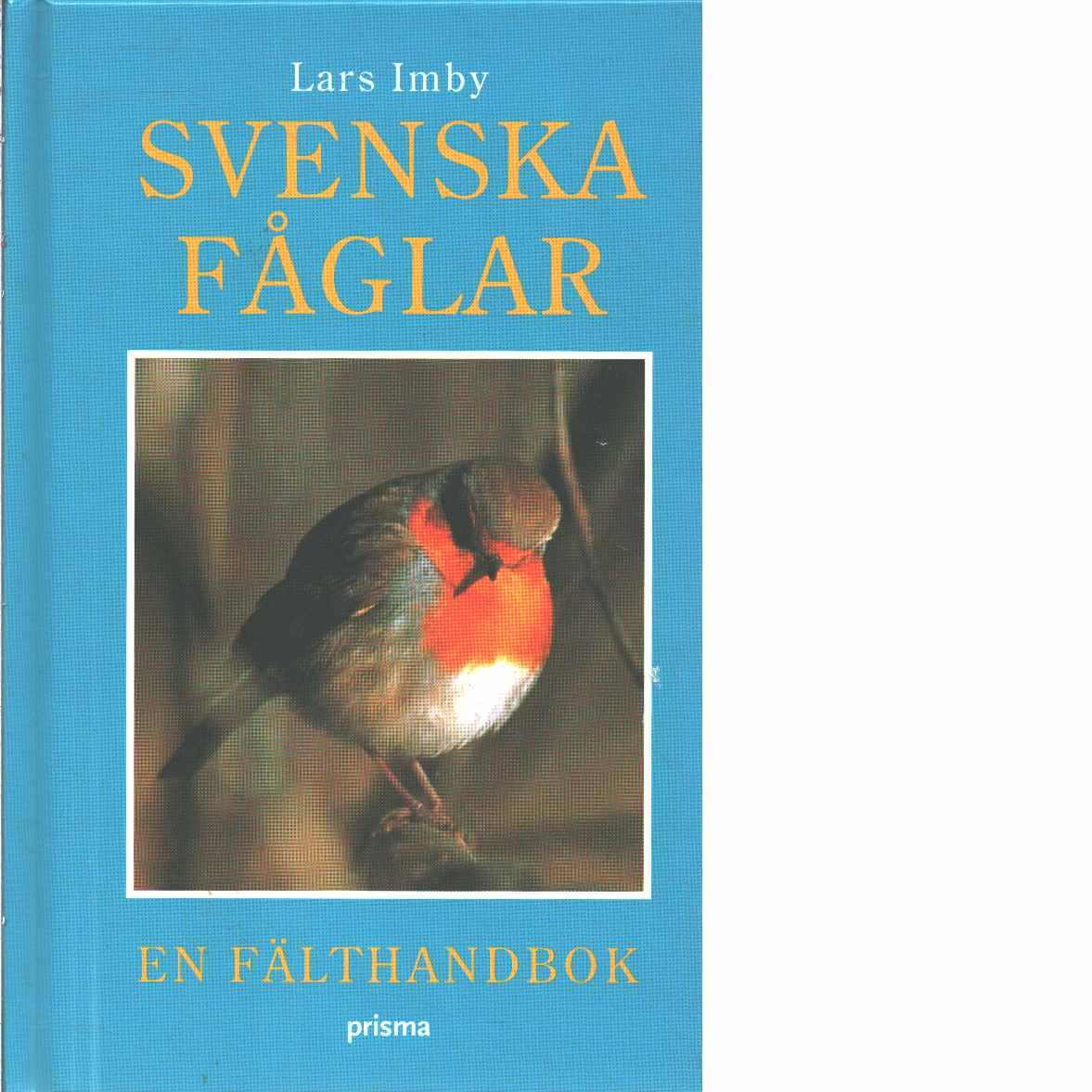 Svenska fåglar : en fälthandbok - Imby, Lars