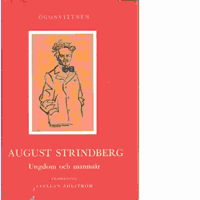 August Strindberg. [1], Ungdom och mannaår - Red. Ahlström, Stellan