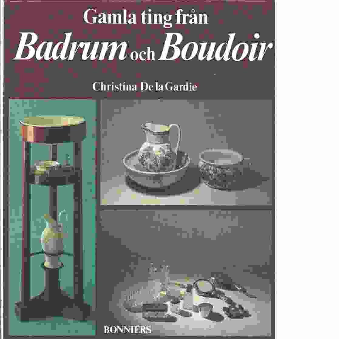 Gamla ting från badrum och boudoir - De la Gardie, Christina