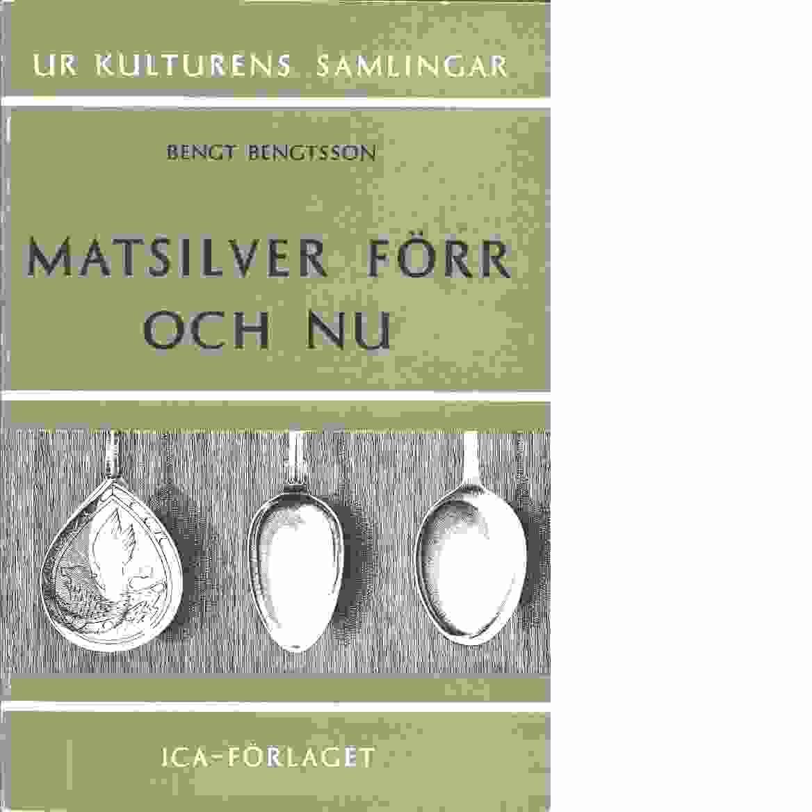Matsilver förr och nu - Bengtsson, Bengt