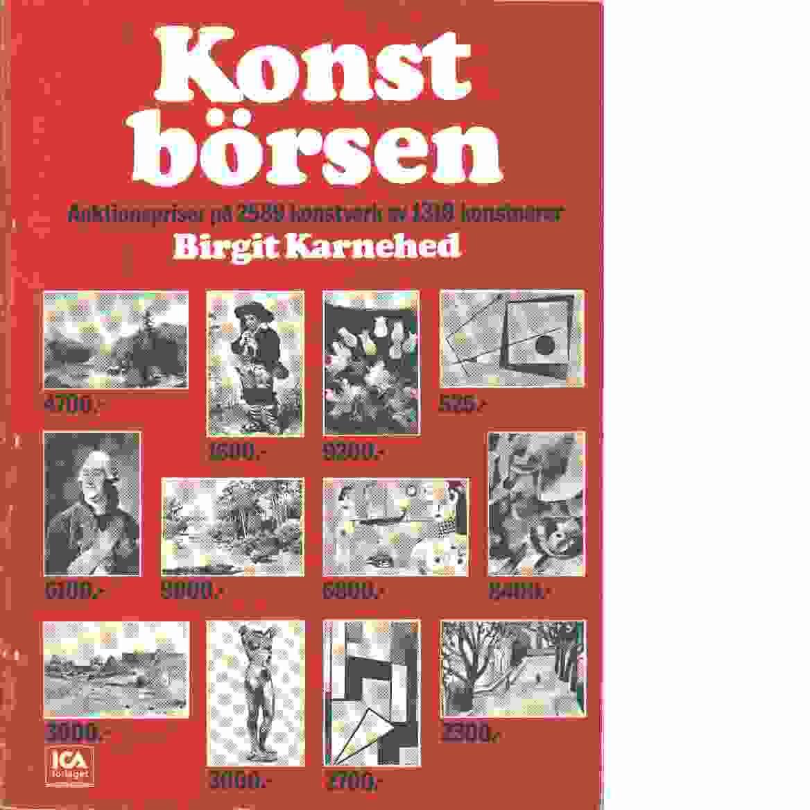 Konstbörsen : auktionspriser på 2589 konstverk av 1318 konstnärer - Karnehed, Birgit