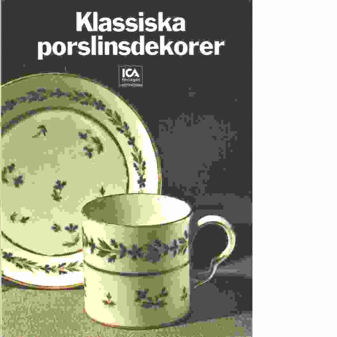 Klassiska porslinsdekorer - Örtengren, Kerstin