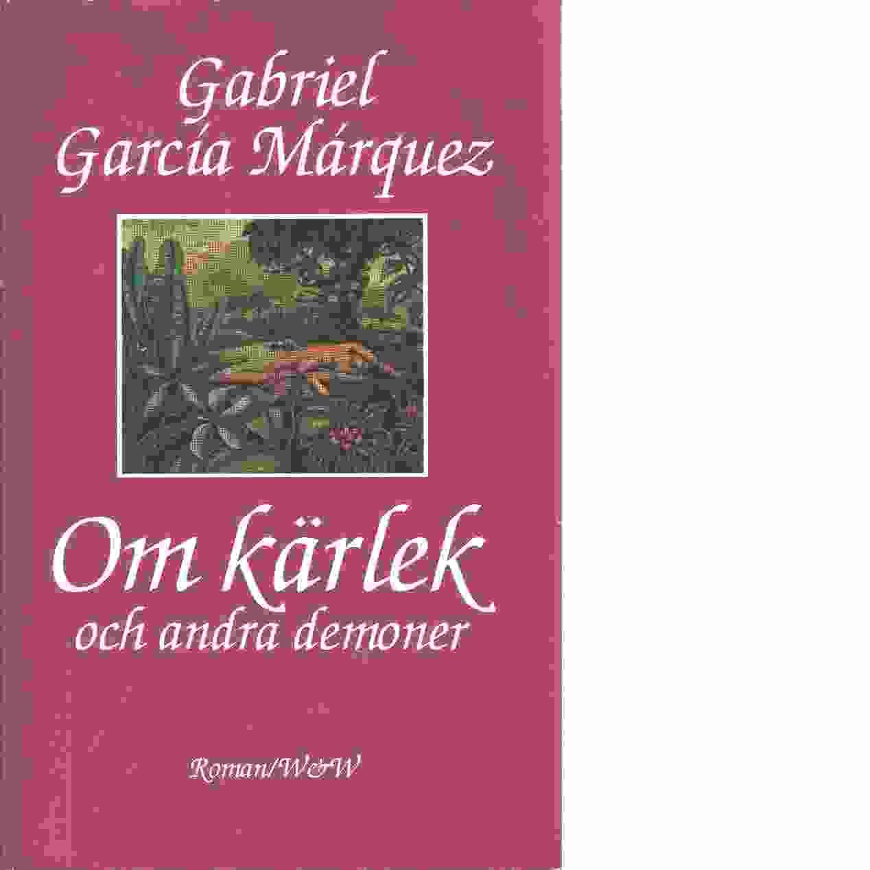 Om kärlek och andra demoner - García Márquez, Gabriel