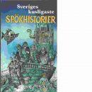 Sveriges kusligaste spökhistorier - Red. Knutas, Marie-Anne