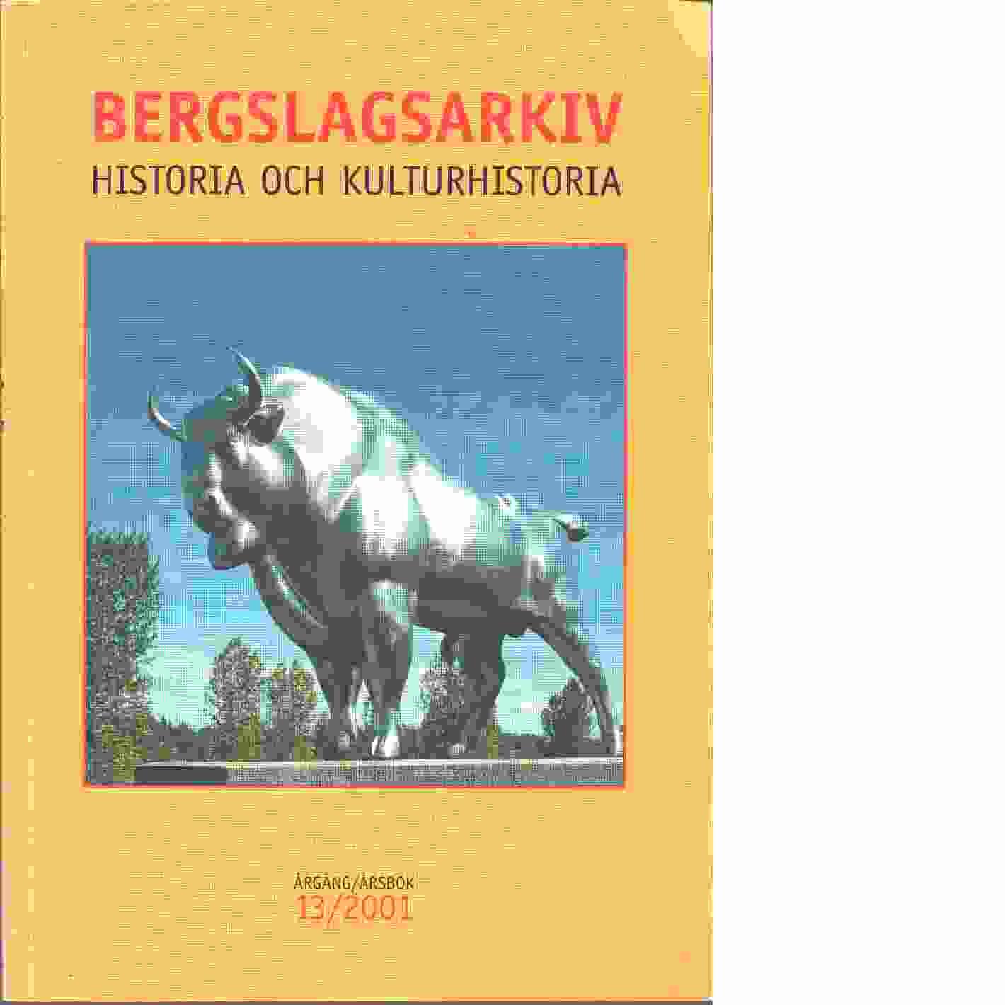 Bergslagsarkiv : årsbok för historia och kulturhistoria i Bergslagen - Red.