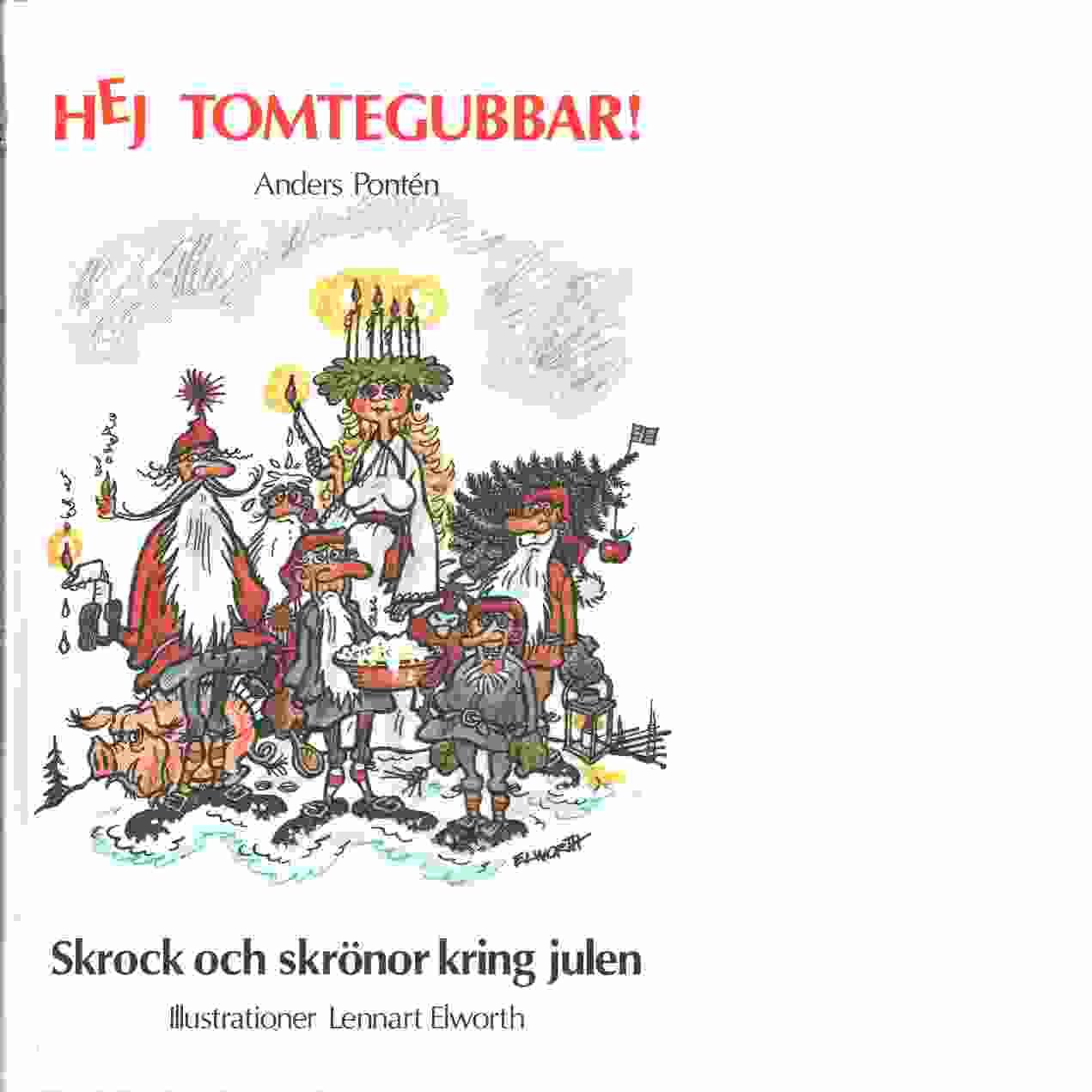 Hej tomtegubbar! : skrock och skrönor kring julen - Pontén, Anders