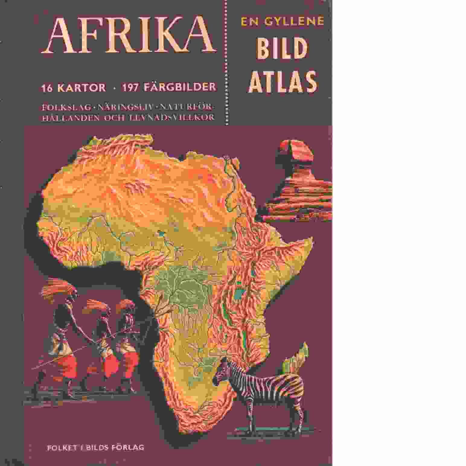FIB:s gyllene bildatlas. 1, Afrika - Red. Bacon, Phillip och Lobsenz, Norman