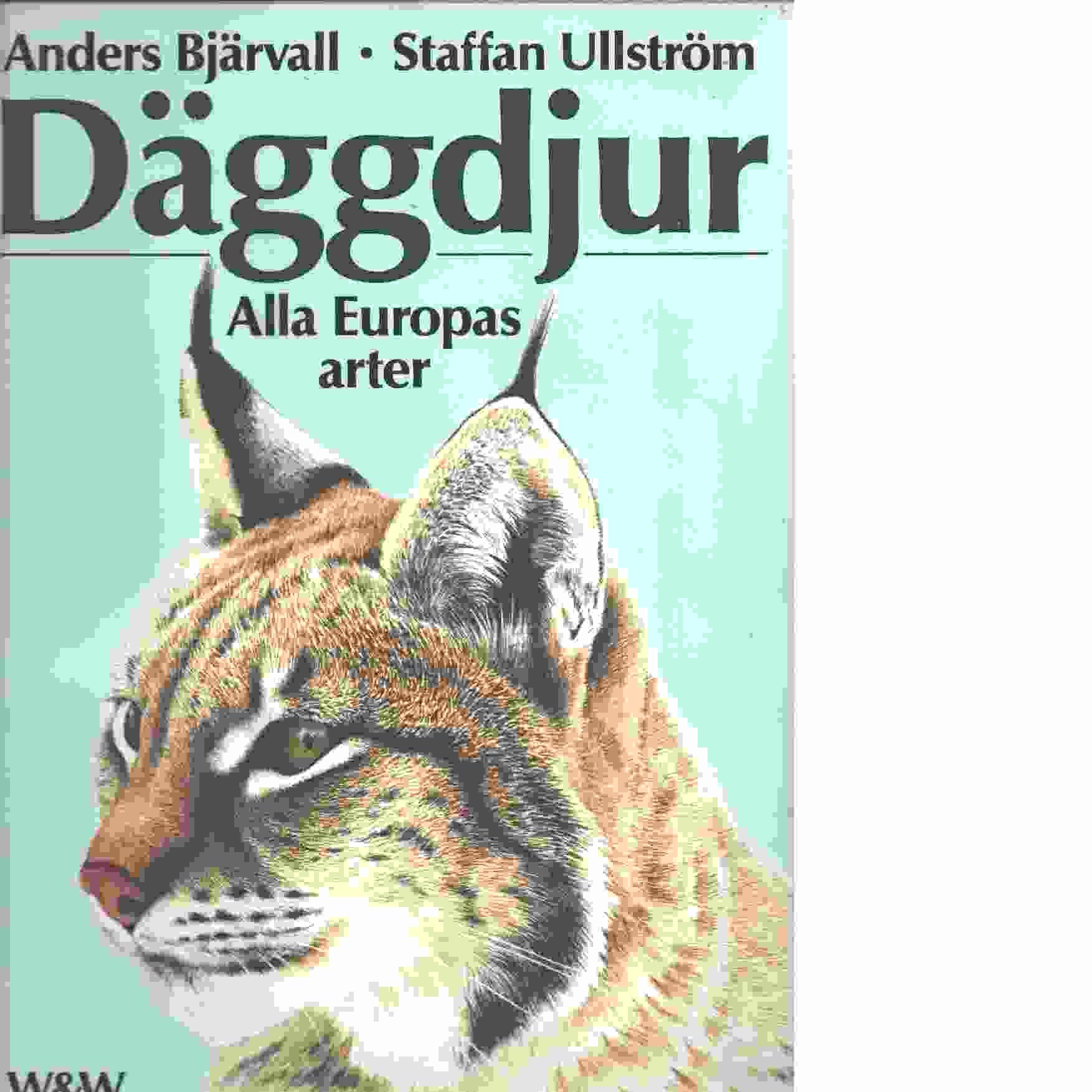 Däggdjur : alla Europas arter - Bjärvall, Anders och Ullström, Staffan