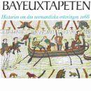 Bayeuxtapeten : historien om den normandiska erövringen 1066 - Denny, Norman och Filmer-Sankey, Josephine