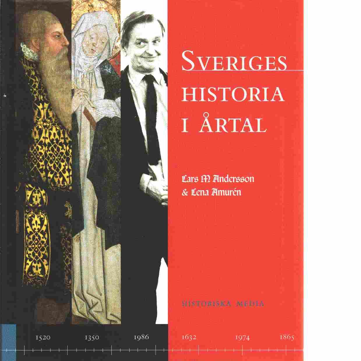 Sveriges historia i årtal - M Andersson & Lena Amurén, Lars