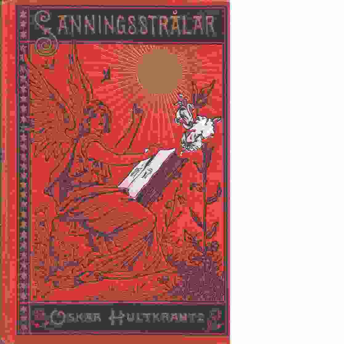 Sanningsstrålar : blandade dikter och sånger - Hultkrantz, Oskar