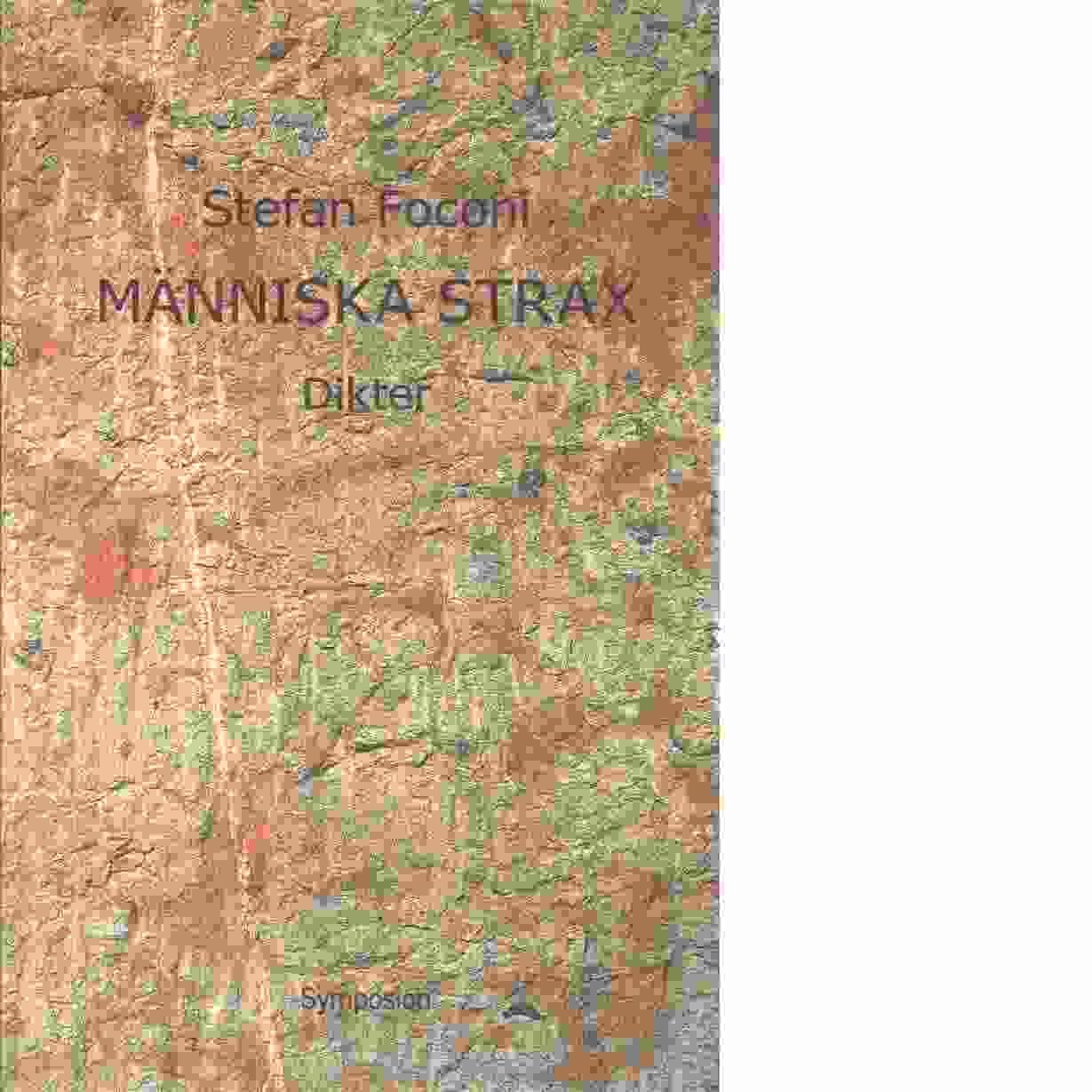 Människa strax : dikter - Foconi, Stefan