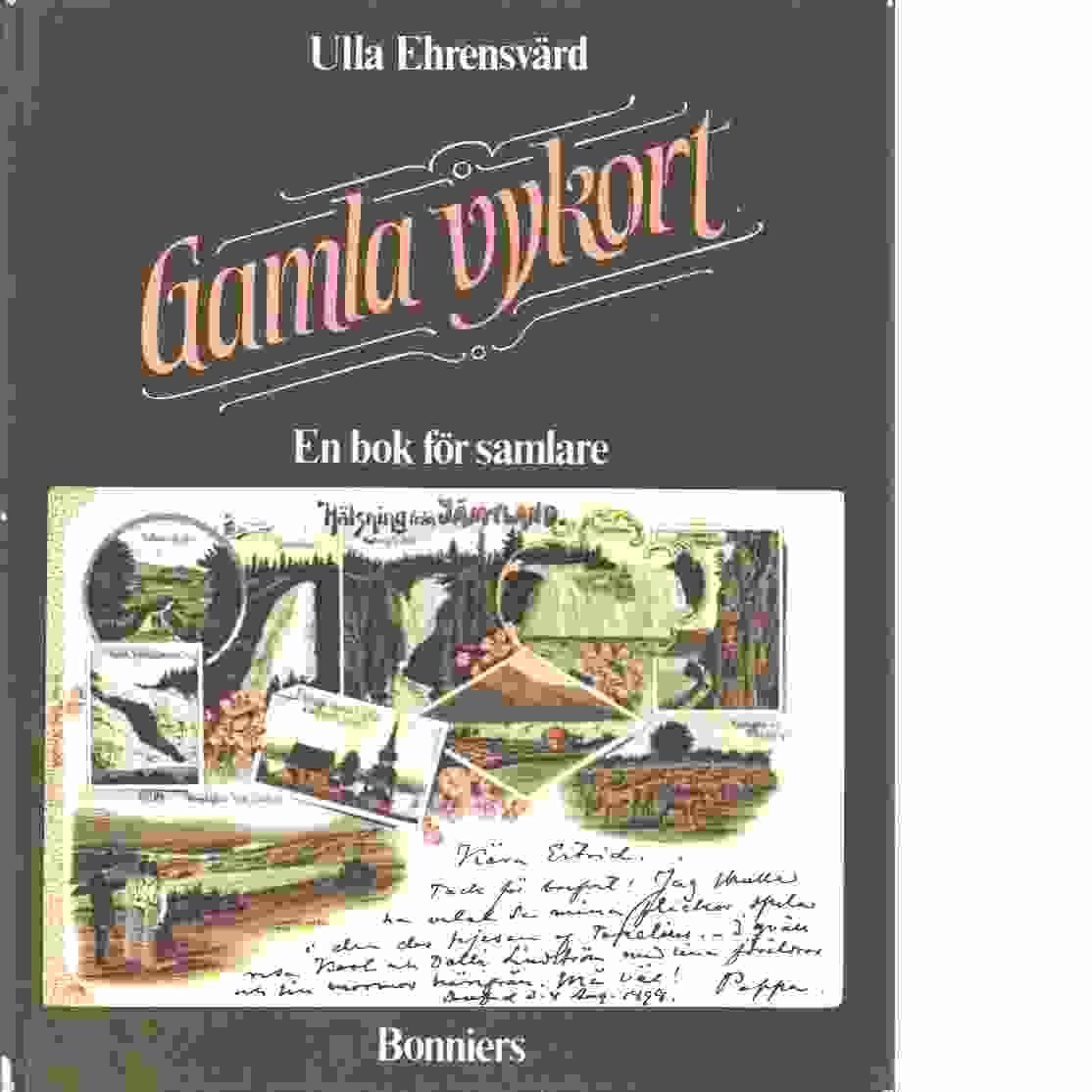 Gamla vykort : en bok för samlare - Ehrensvärd, Ulla