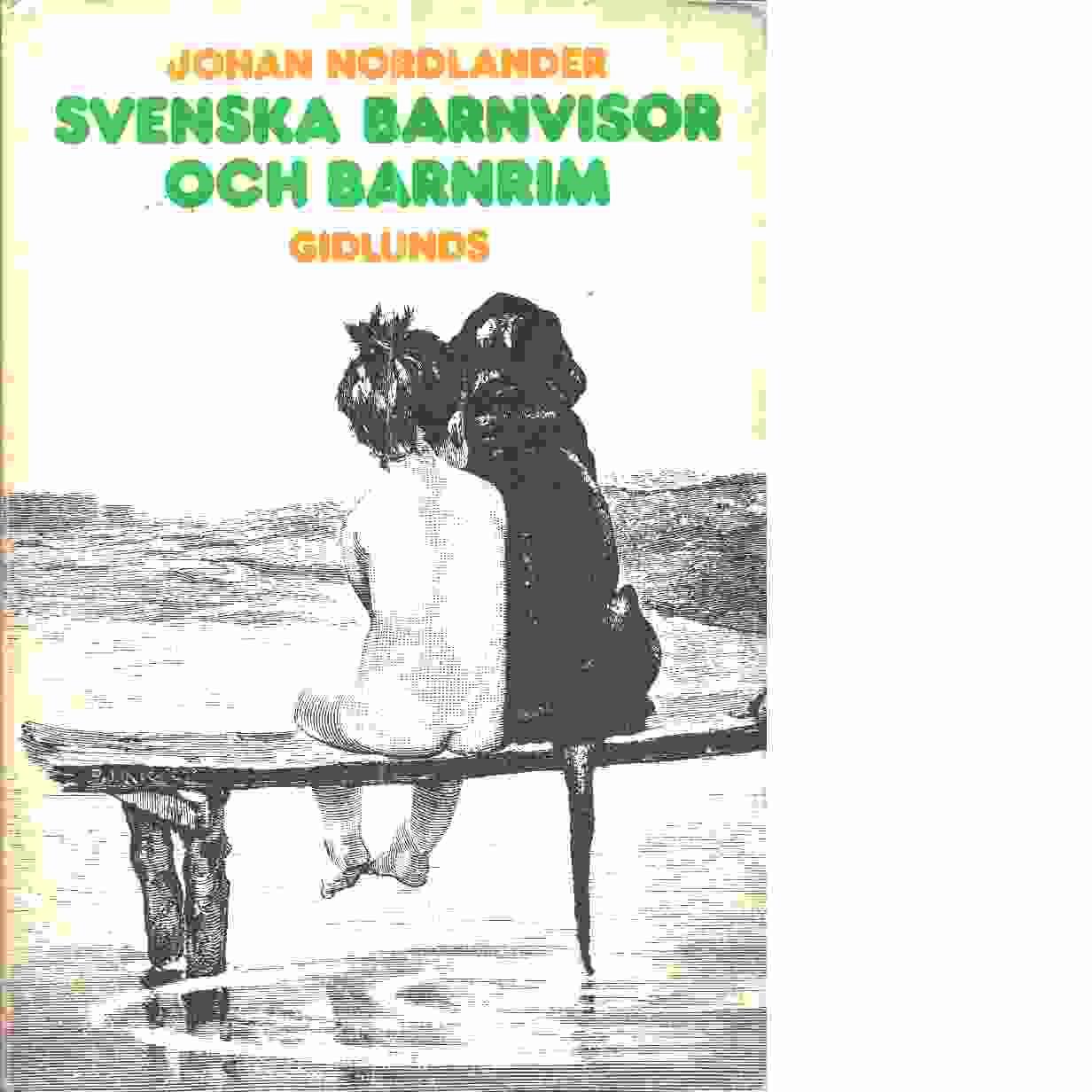 Svenska barnvisor och barnrim - Red. Nordlander, Johan och Furuland, Lars