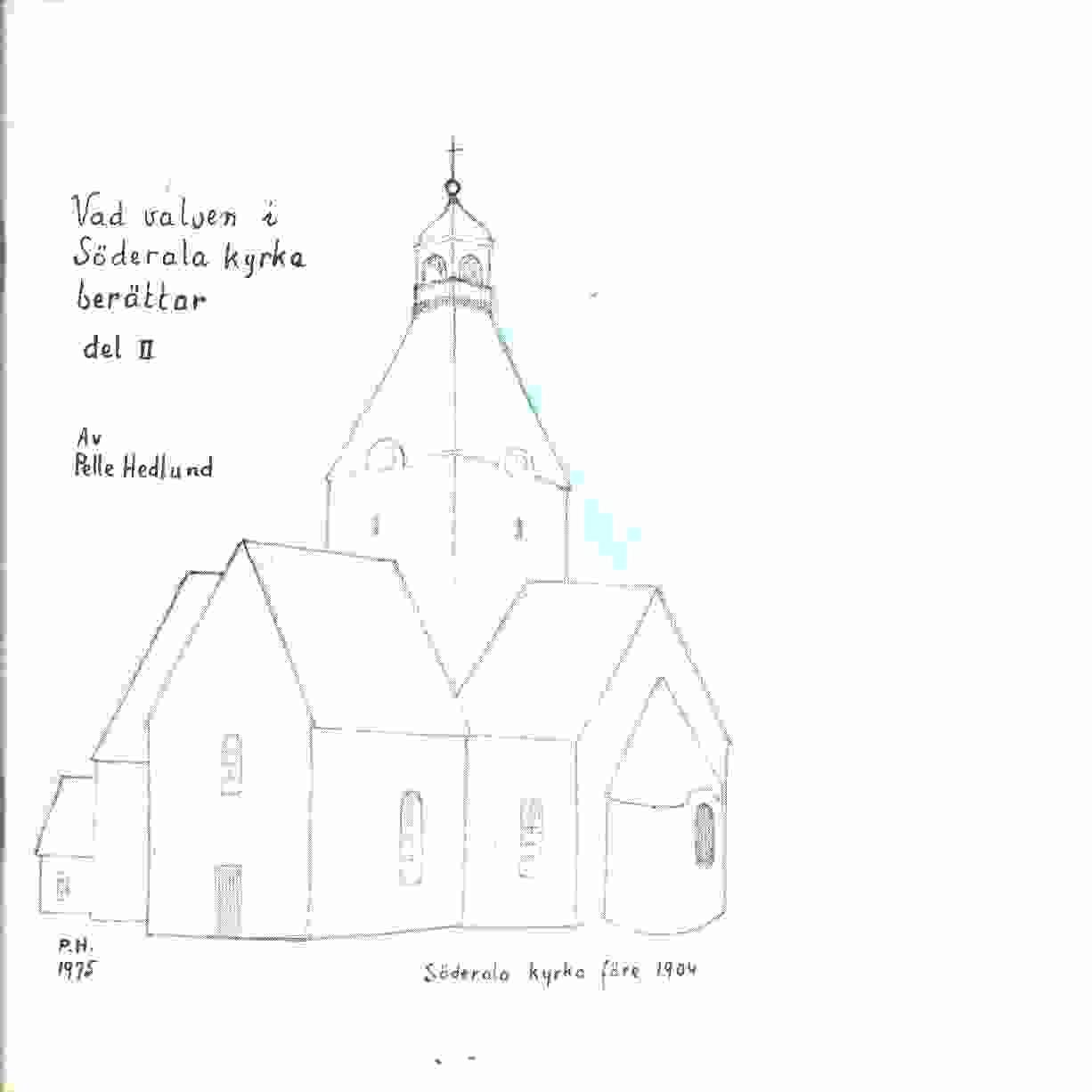 Vad valven i Söderala kyrka berättar. [D. 2] - Hedlund, Pelle