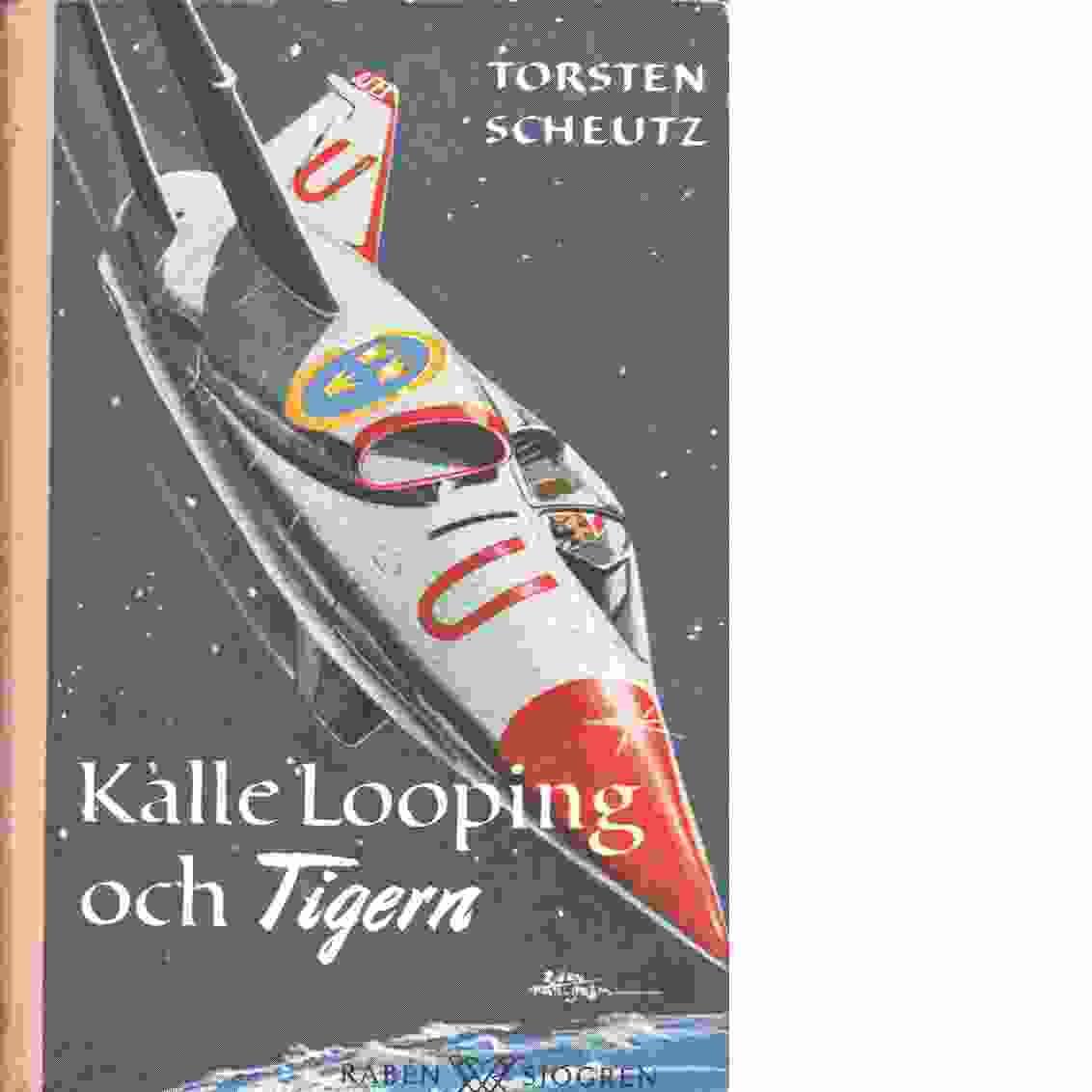 Kalle Looping och Tigern - Scheutz, Torsten