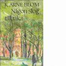 Någon slog tillbaka - Blom, K. Arne
